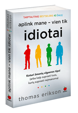 APLINK MANE - VIEN TIK IDIOTAI: fenomenalus psichologijos bestseleris daugiau nei 26 šalyse - knyga, kuri pakeis Jūsų gyvenimą ir... radikaliai sumažins idiotų kiekį aplink Jus!