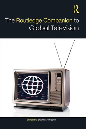 The Routledge Companion to Global Television