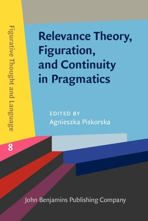 Relevance Theory, Figuration, and Continuity in Pragmatics