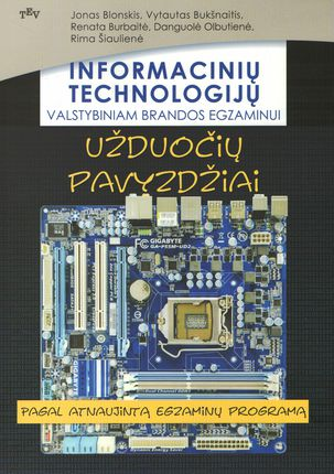 Informacinių technologijų valstybiniam brandos egzaminui. Užduočių pavyzdžiai