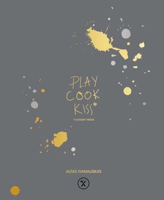 Play, cook, kiss: culinary tricks