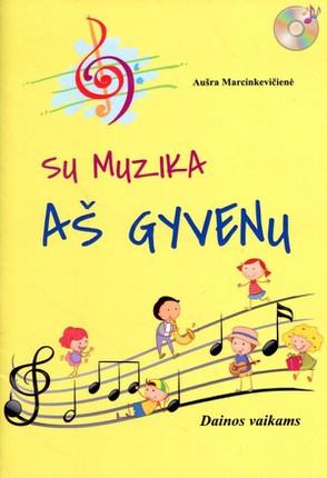 Su muzika aš gyvenu: dainos vaikams