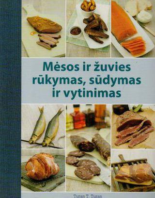 Mėsos ir žuvies rūkymas, sūdymas ir vytinimas