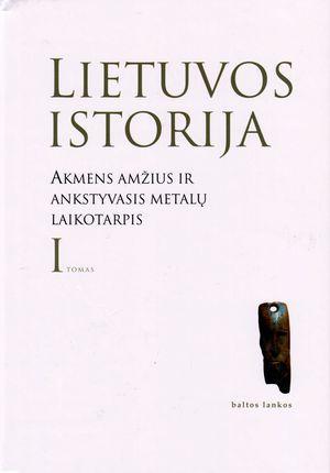 Lietuvos istorija. Akmens amžius ir ankstyvasis metalų laikotarpis. I tomas