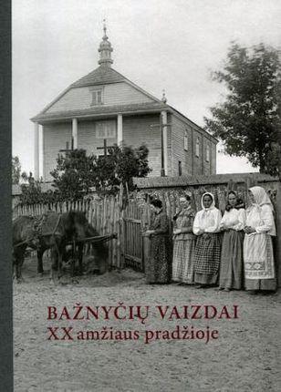 Bažnyčių vaizdai XX a. pradžioje: stiklo negatyvų rinkinys