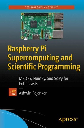 Raspberry Pi Supercomputing and Scientific Programming
