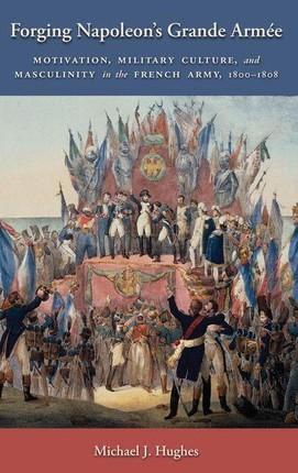 Forging Napoleon's Grande Armee