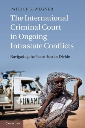 International Criminal Court in Ongoing Intrastate Conflicts