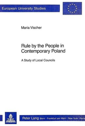 Rule by the People in Contemporary Poland: A Study of Local Councils