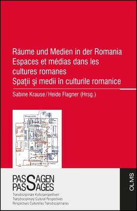 Räume und Medien in der Romania. Espaces et médias dans les cultures romanes. Spatii si medii în culturile romanice