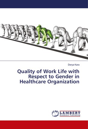 Quality of Work Life with Respect to Gender in Healthcare Organization