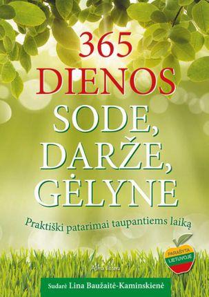 365 dienos sode, darže, gėlyne. Patarimai taupantiems laiką