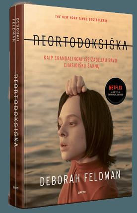 """NEORTODOKSIŠKA: kaip skandalingai išsižadėjau savo chasidiškų šaknų. Tikra istorija, pagal kurią sukurtas """"Netflix"""" serialas """"Unorthodox"""""""