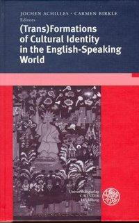 (Trans-)Formations of Cultural Identity in the English-Speaking World