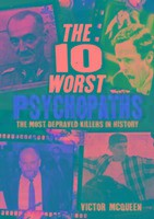 The 10 Worst Psychopaths