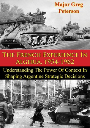 French Experience In Algeria, 1954-1962: Blueprint For U.S. Operations In Iraq