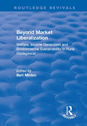 Beyond Market Liberalization: Welfare, Income Generation and Environmental Sustainability in Rural Madagascar