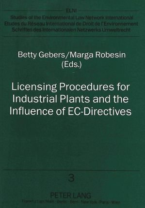 Licensing Procedures for Industrial Plants and the Influence of EC-Directives