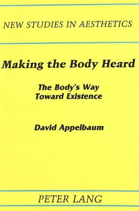 Making the Body Heard
