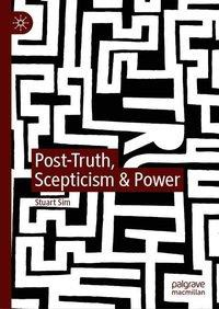 Post-Truth, Scepticism & Power