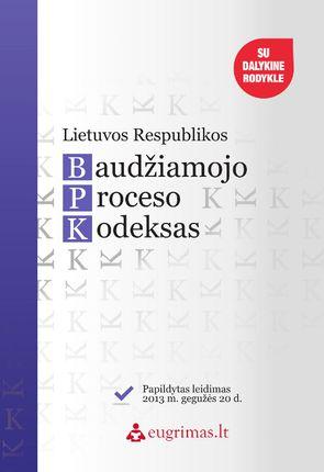Lietuvos Respublikos baudžiamojo proceso kodeksas. Papildytas leidimas 2013 m. gegužės 20 d.