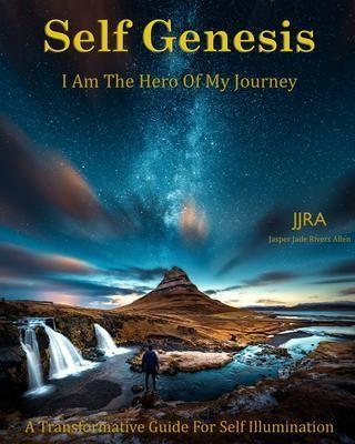 Self Genesis I Am The Hero Of My Journey