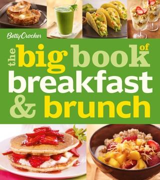 Betty Crocker: The Big Book of Breakfast and Brunch