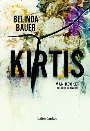 """KIRTIS: gąsdinanti, verčianti susimąstyti ir jautriai paliečianti širdį """"Man Booker"""" premijos nominantė"""