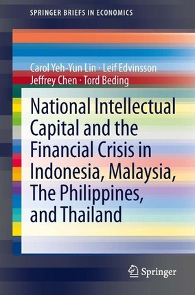 National Intellectual Capital and the Financial Crisis in Indonesia, Malaysia, The Philippines, and Thailand