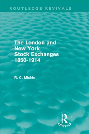 The London and New York Stock Exchanges 1850-1914 (Routledge Revivals)