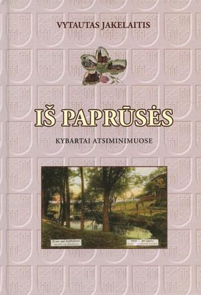 Iš Paprūsės: Kybartai atsiminimuose