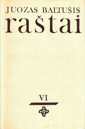 Juozas Baltušis. Raštai VI (1982)