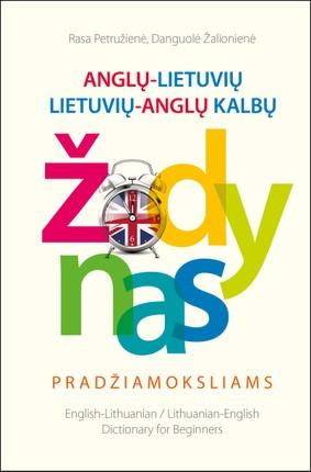 Anglų - lietuvių, lietuvių - anglų kalbų žodynas pradžiamoksliams