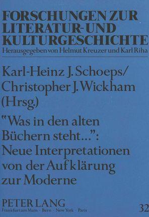«Was in den alten Büchern steht...»: Neue Interpretationen von der Aufklärung zur Moderne