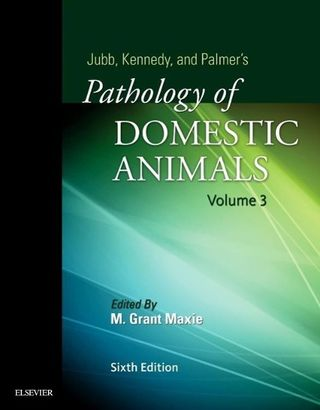 Jubb, Kennedy & Palmer's Pathology of Domestic Animals: Volume 3