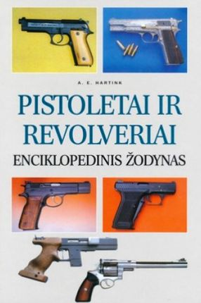 Pistoletai ir revolveriai. Enciklopedinis žodynas