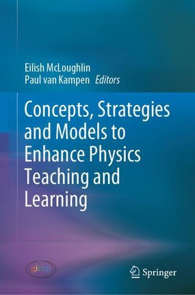 Concepts, Strategies and Models to Enhance Physics Teaching and Learning