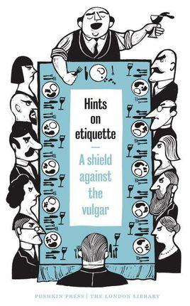 Hints on Etiquette: A Shield Against the Vulgar