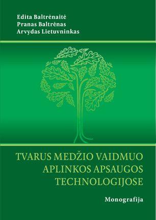 Tvarus medžio vaidmuo aplinkos apsaugos technologijose