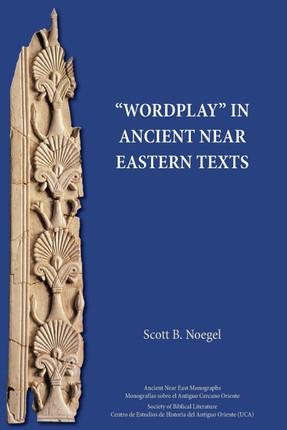 """Wordplay"" in Ancient Near Eastern Texts"