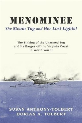 Menominee: The Steam Tug and Her Lost Lights!