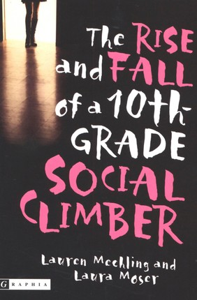 The Rise and Fall of a 10th-Grade Social Climber