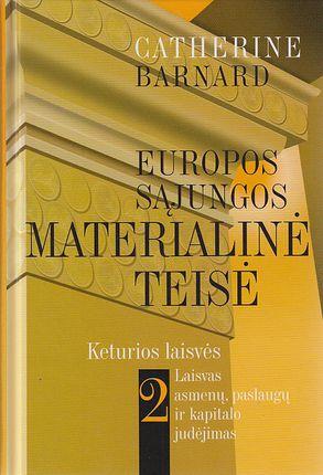 Europos Sąjungos materialinė teisė. Keturios laisvės. 2 knyga