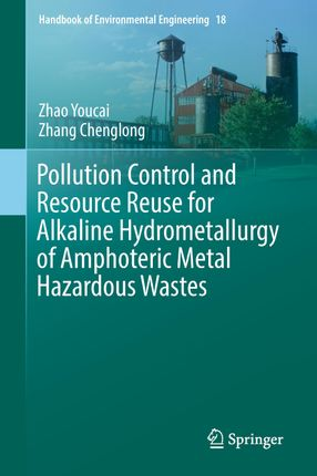 Pollution Control and Resource Reuse for Alkaline Hydrometallurgy of Amphoteric Metal Hazardous Wastes
