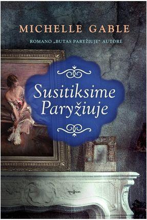 """SUSITIKSIME PARYŽIUJE: romano """"Butas Paryžiuje"""" autorės knyga"""