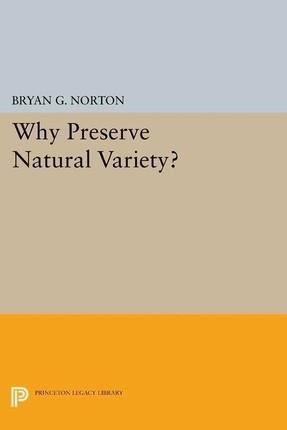 Why Preserve Natural Variety?