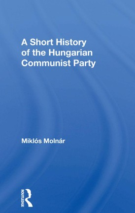A Short History of the Hungarian Communist Party