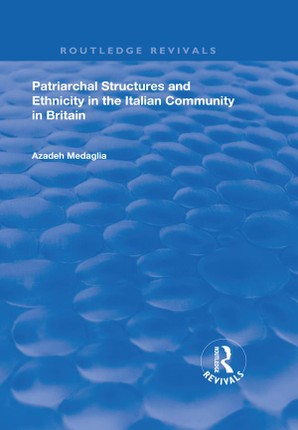 Patriarchal Structures and Ethnicity in the Italian Community in Britain