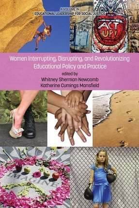 Women Interrupting, Disrupting, and Revolutionizing Educational Policy and Practice