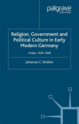 Religion, Government and Political Culture in Early Modern Germany